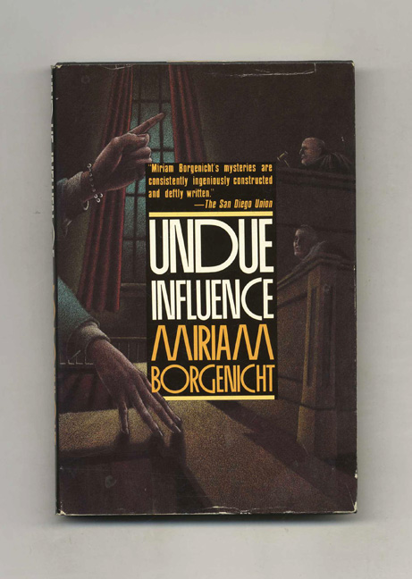 Undue Influence - 1st Edition/1st Printing. Miriam Borgenicht.