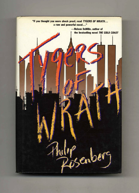 Tygers of Wrath - 1st Edition/1st Printing. Philip Rosenberg.