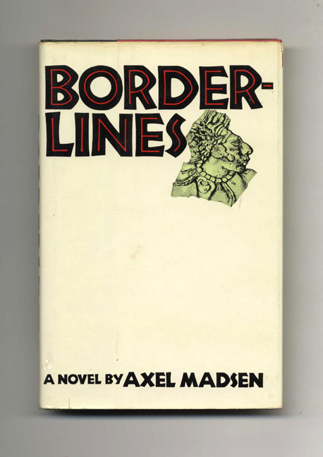 Borderlines - 1st Edition/1st Printing. Axel Madsen.