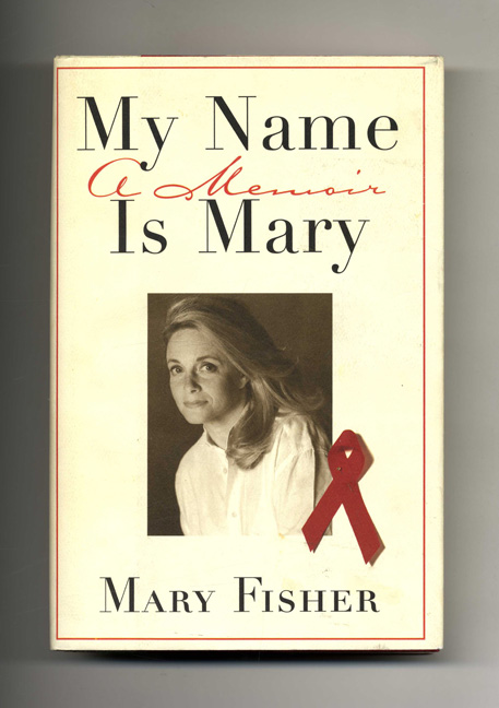 My Name is Mary: A Memoir - 1st Edition/1st Printing. Mary Fisher.