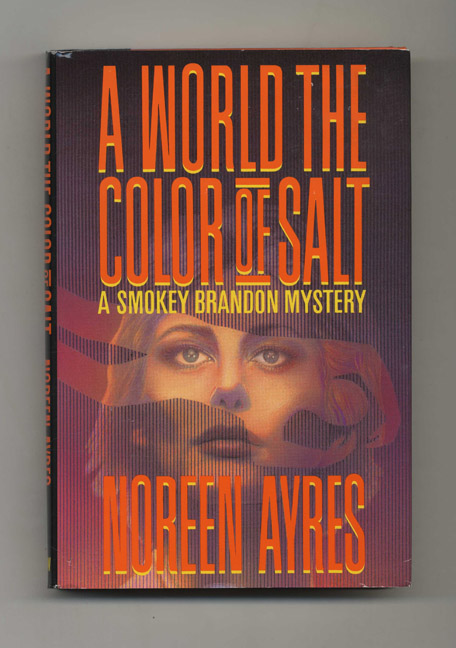 A World The Color Of Salt: A Smokey Brandon Mystery - 1st Edition/1st Printing. Noreen Ayres.