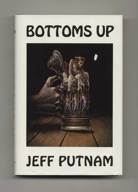 Bottoms Up - 1st Edition/1st Printing. Jeff Putnam.