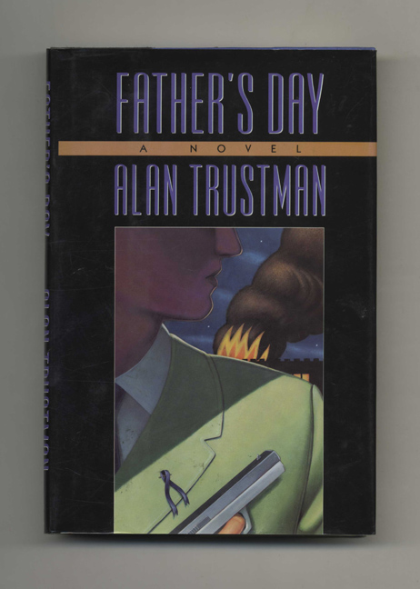 Father's Day - 1st Edition/1st Printing. Alan Trustman.