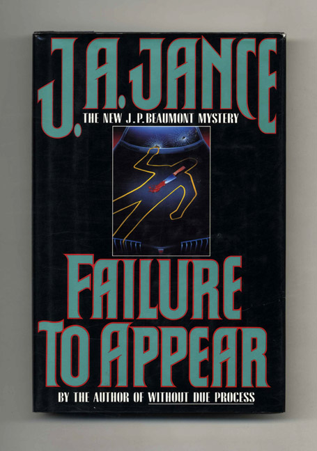 Failure To Appear: a J. P. Beaumont Mystery - 1st Edition/1st Printing. J. A. Jance.