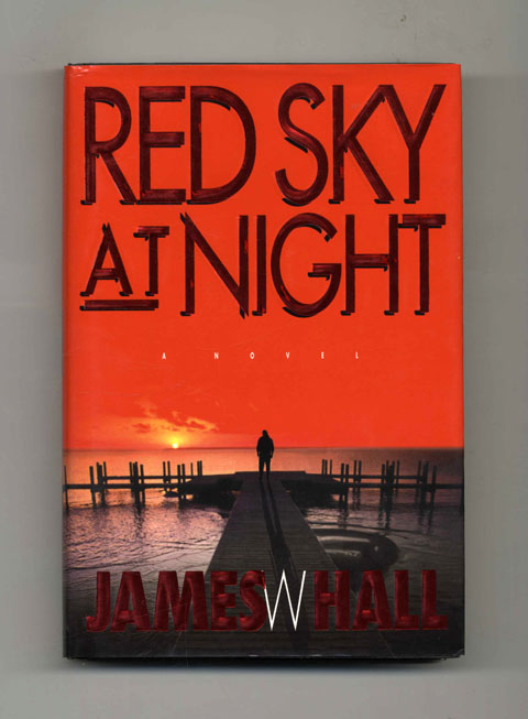 Red Sky at Night - 1st Edition/1st Printing. James W. Hall.