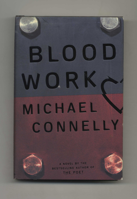 Blood Work - 1st Edition/1st Printing. Michael Connelly.
