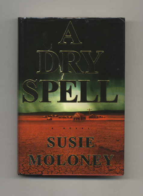 A Dry Spell - 1st Edition/1st Printing. Susie Moloney.