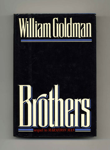 Brothers - 1st Edition/1st Printing. William Goldman.
