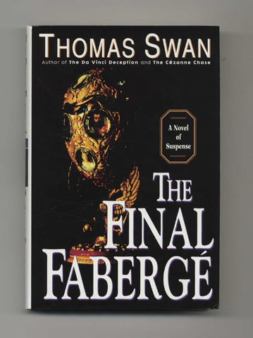 The Final Faberge - 1st Edition/1st Printing. Thomas Swan.