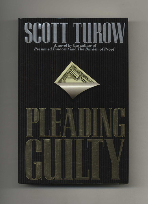 Pleading Guilty - 1st Edition/1st Printing. Scott Turow.