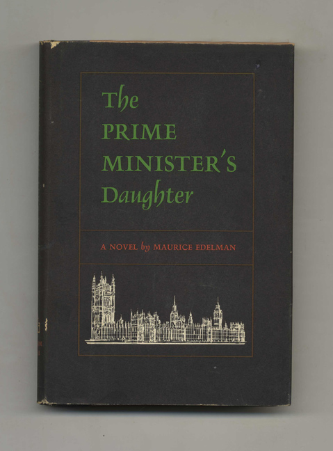 The Prime Minister's Daughter - 1st US Edition/1st Printing. Maurice Edelman.
