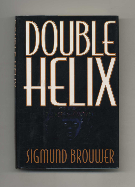 Double Helix - 1st Edition/1st Printing. Sigmund Brouwer.