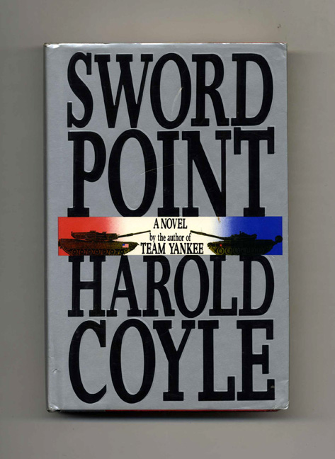 Sword Point - 1st Edition/1st Printing. Harold Coyle.