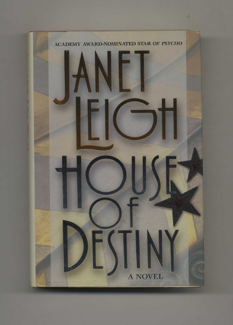 House of Destiny - 1st Edition/1st Printing. Janet Leigh.