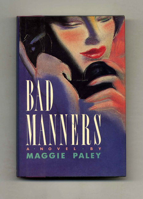 Bad Manners - 1st Edition/1st Printing. Maggie Paley.