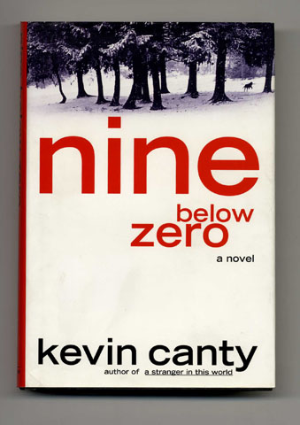 Nine Below Zero - 1st Edition/1st Printing. Kevin Canty.