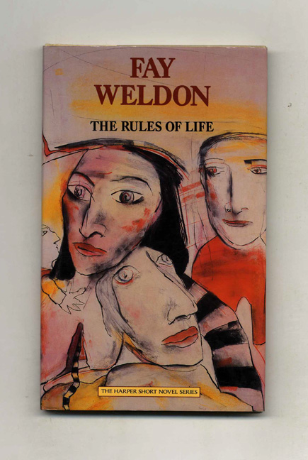 The Rules of Life - 1st Edition/1st Printing. Fay Weldon.
