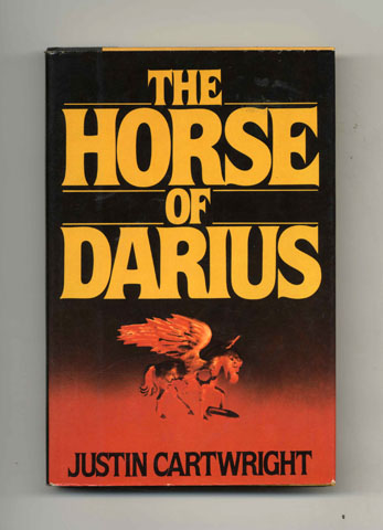 The Horse of Darius - 1st Edition/1st Printing. Justin Cartwright.