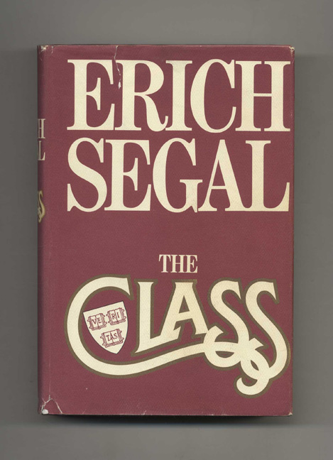 The Class - 1st Edition/1st Printing. Erich Segal.