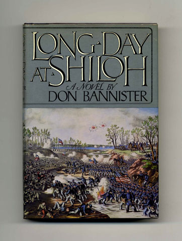 Long Day at Shiloh - 1st Edition/1st Printing. Don Bannister.