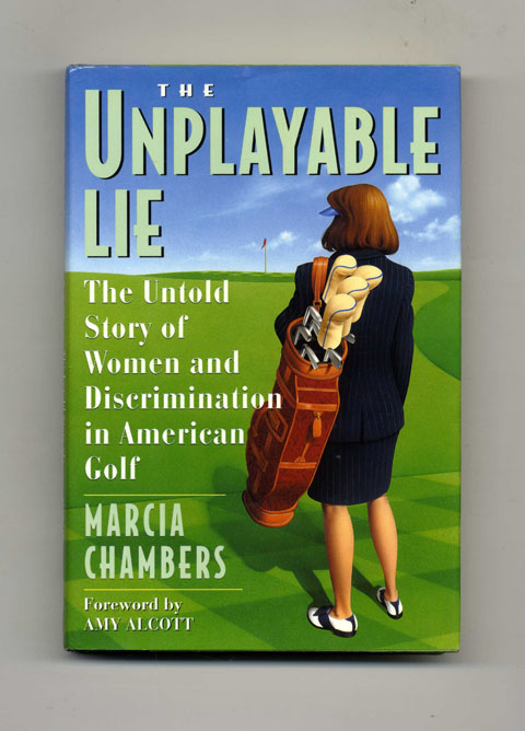 The Unplayable Lie - 1st Edition/1st Printing. Marcia Chambers.