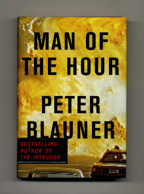 Man of the Hour - 1st Edition/1st Printing. Peter Blauner.