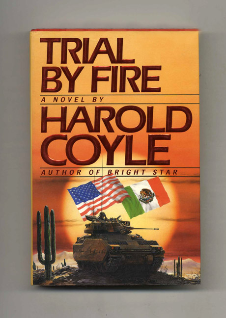 Trial By Fire - 1st Edition/1st Printing. Harold Coyle.