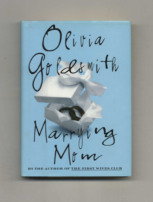 Marrying Mom 1st Edition1st Printing Olivia Goldsmith Books