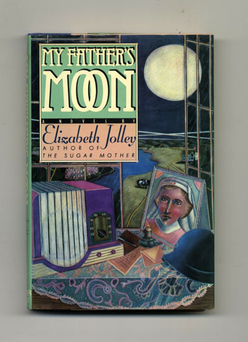 My Father's Moon - 1st US Edition/1st Printing. Elizabeth Jolley.