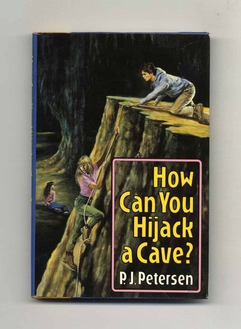 How Can You Hijack a Cave? - 1st Edition/1st Printing. P. J. Petersen.
