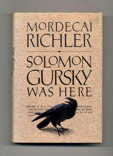 Solomon Gursky Was Here - 1st US Edition/1st Printing. Mordecai Richler.
