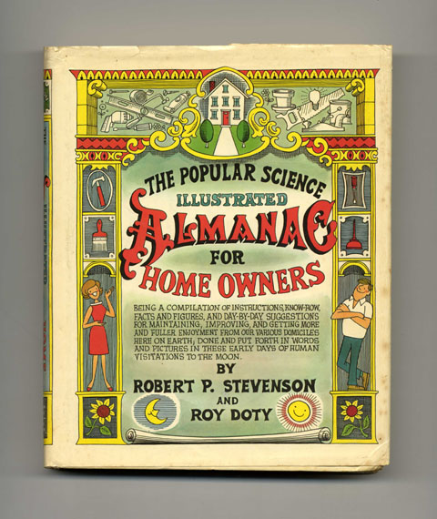 The Popular Science Illustrated Almanac for Home Owners - 1st Edition/1st Printing. Robert P. Stevenson, Roy Doty.