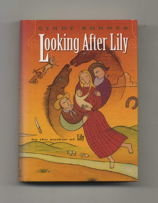 Looking After Lily - 1st Edition/1st Printing. Cindy Bonner.