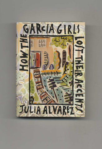 How the Garcia Girls Lost Their Accents - 1st Edition/1st Printing. Julia Alvarez.