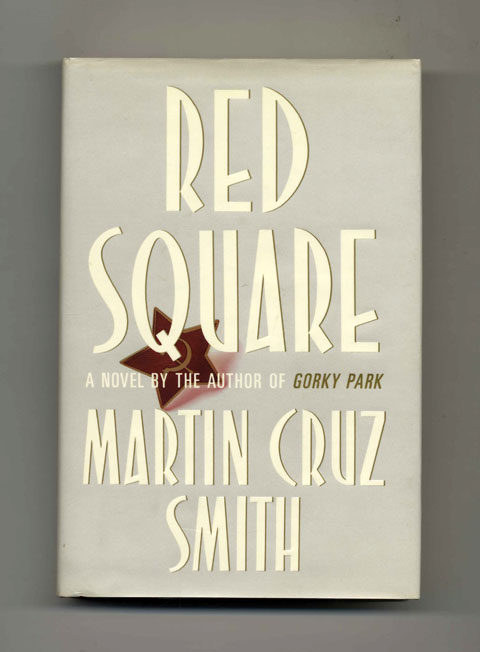 Red Square - 1st Edition/1st Printing. Martin Cruz Smith.