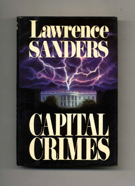 Capital Crimes - 1st Edition/1st Printing. Lawrence Sanders.