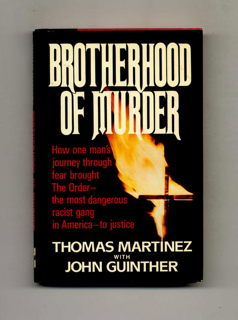 Brotherhood of Murder - 1st Edition/1st Printing. Thomas Martinez, John Guinther.