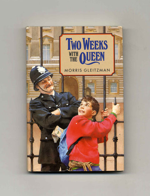 Two Weeks with the Queen - 1st Edition/1st Printing. Morris Gleitzman.