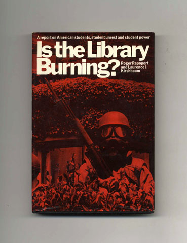 Is the Library Burning? - 1st Edition/1st Printing. Roger Rapoport, Laurence J. Kirschbaum.