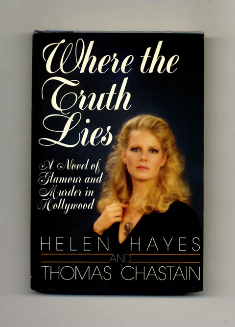Where the Truth Lies - 1st Edition/1st Printing. Helen Hayes, Thomas Chastain.