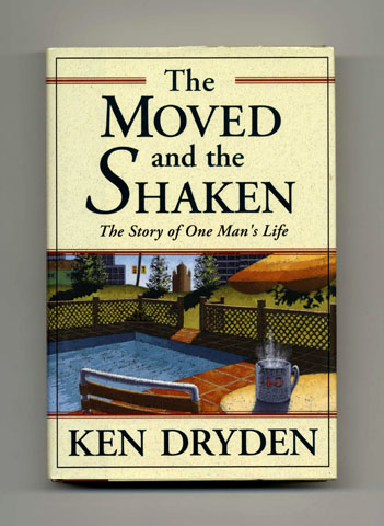The Moved and the Shaken: The Story of One Man's Life - 1st Edition/1st Printing. Ken Dryden.
