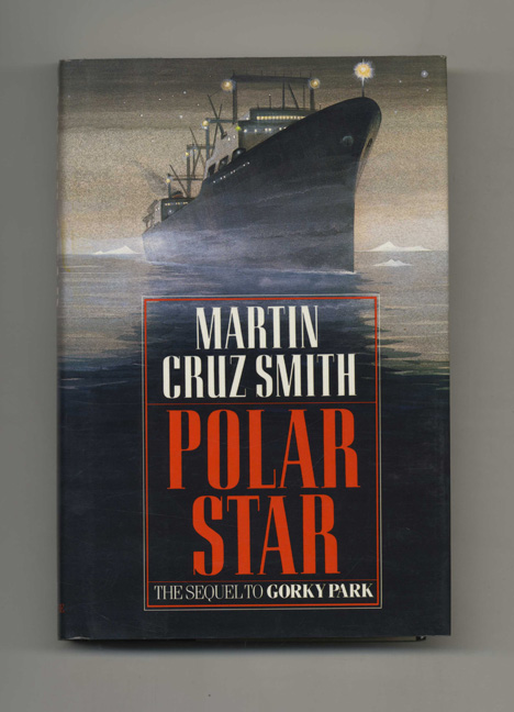 Polar Star - 1st Edition/1st Printing. Martin Cruz Smith.