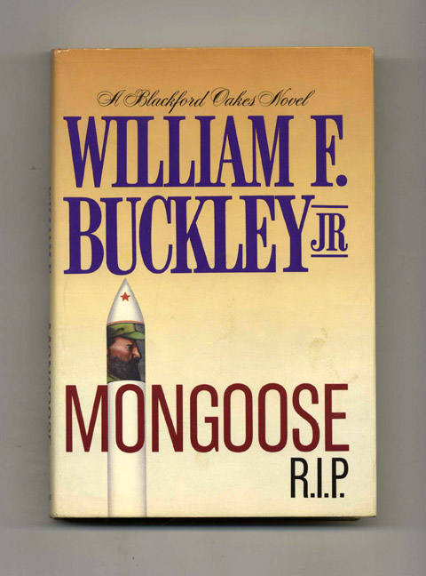 Mongoose R.I.P. - 1st Edition/1st Printing. William F. Buckley, Jr.