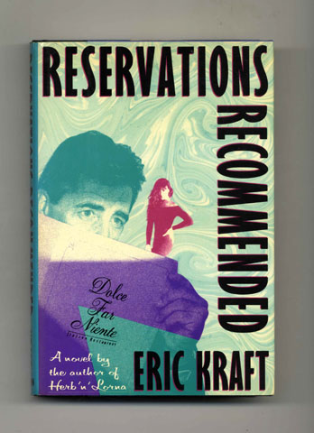 Reservations Recommended - 1st Edition/1st Printing. Eric Kraft.