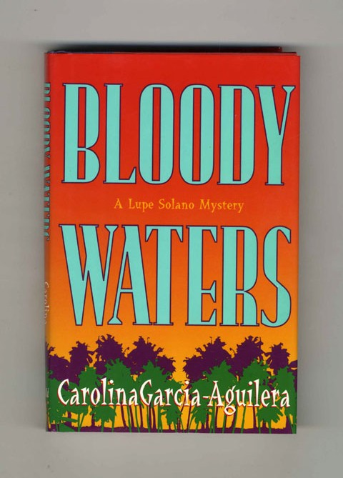 Bloody Waters - 1st Edition/1st Printing. Carolina Garcia-Aguilera.