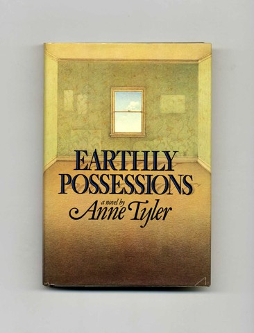 Earthly Possessions - 1st Edition/1st Printing. Anne Tyler.