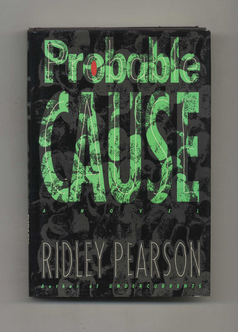 Probable Cause - 1st Edition/1st Printing. Ridley Pearson.