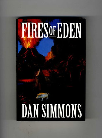 Fires of Eden - 1st Edition/1st Printing. Dan Simmons.