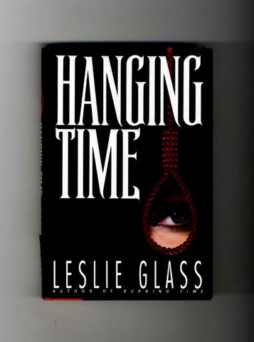 Hanging Time - 1st Edition/1st Printing. Leslie Glass.