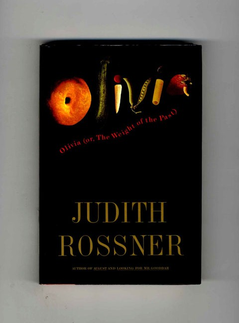 Olivia or the Weight of the Past - 1st Edition/1st Printing. Judith Rossner.